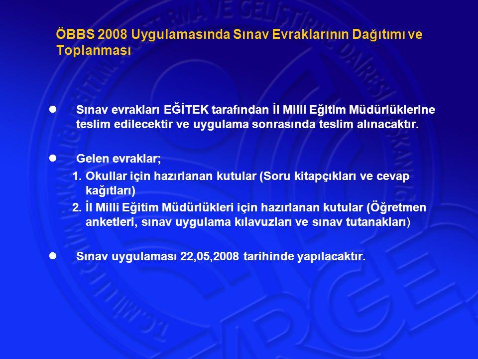 ÖBBS 2008 Uygulamasında Sınav Evraklarının Dağıtımı ve Toplanması