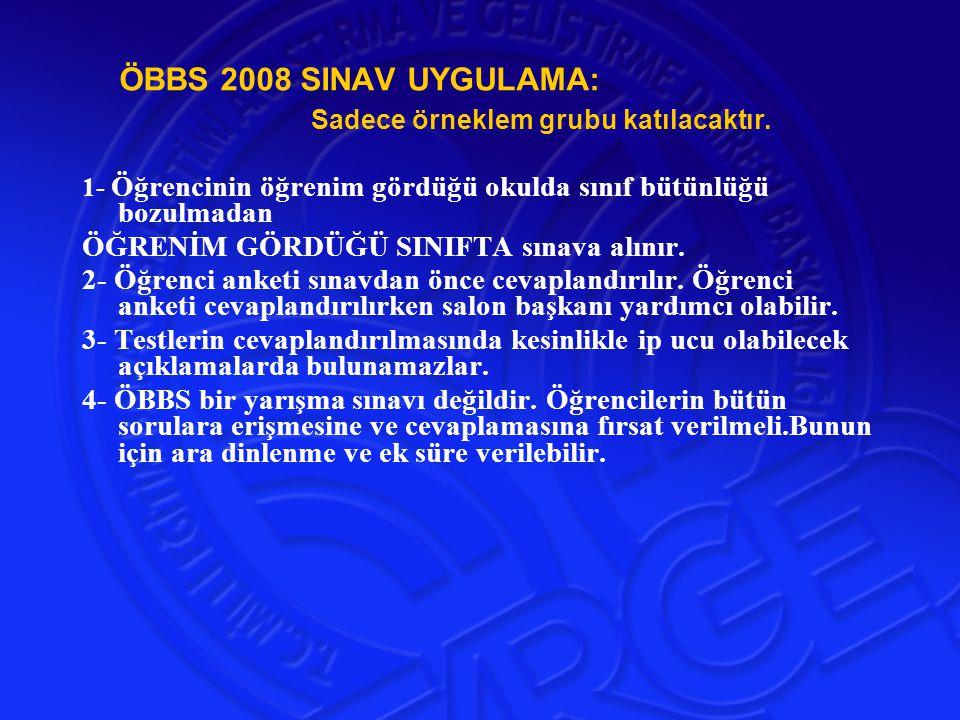 ÖBBS 2008 SINAV UYGULAMA: Sadece örneklem grubu katılacaktır.
