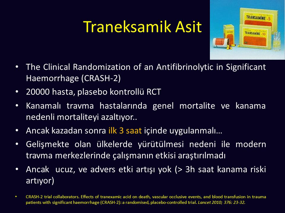Traneksamik Asit The Clinical Randomization of an Antifibrinolytic in Significant Haemorrhage (CRASH-2)