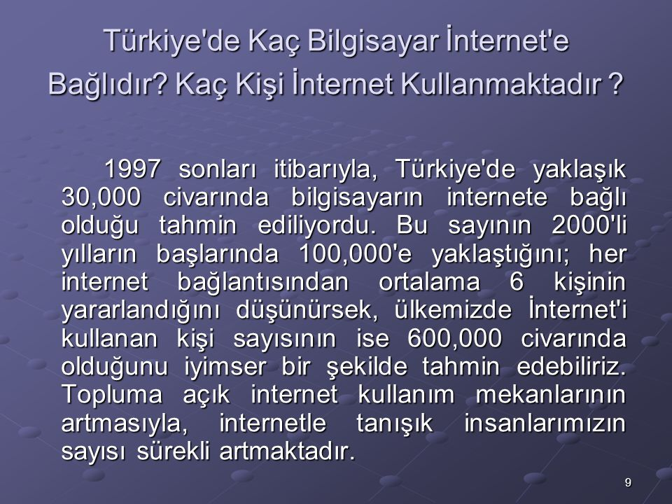 Türkiye de Kaç Bilgisayar İnternet e Bağlıdır