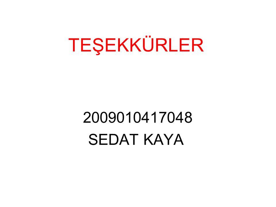 TEŞEKKÜRLER 2009010417048 SEDAT KAYA