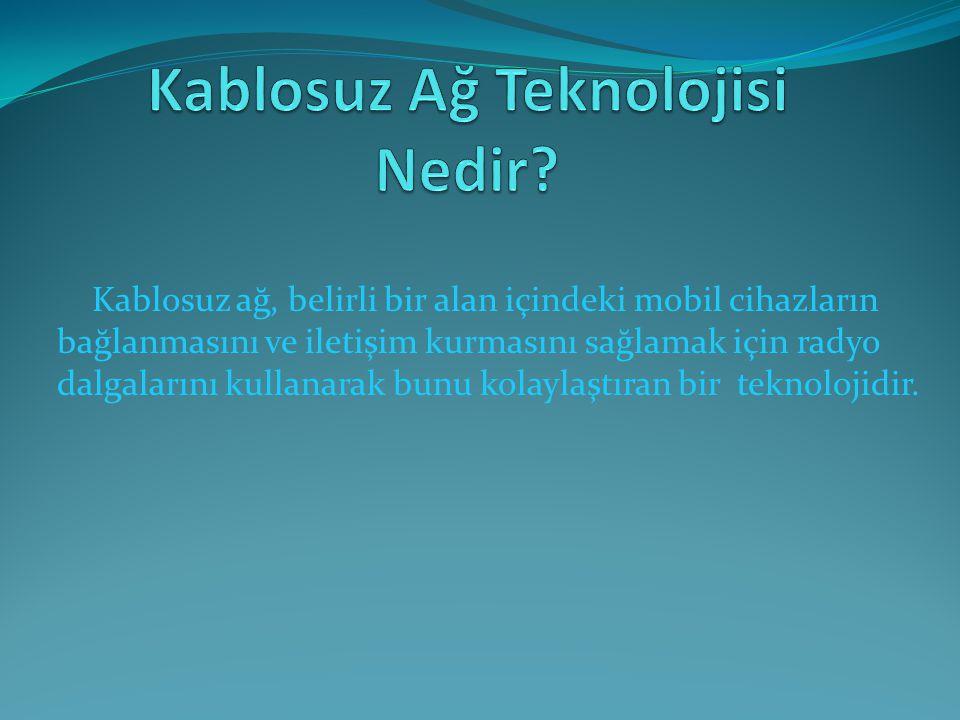 Kablosuz Ağ Teknolojisi Nedir