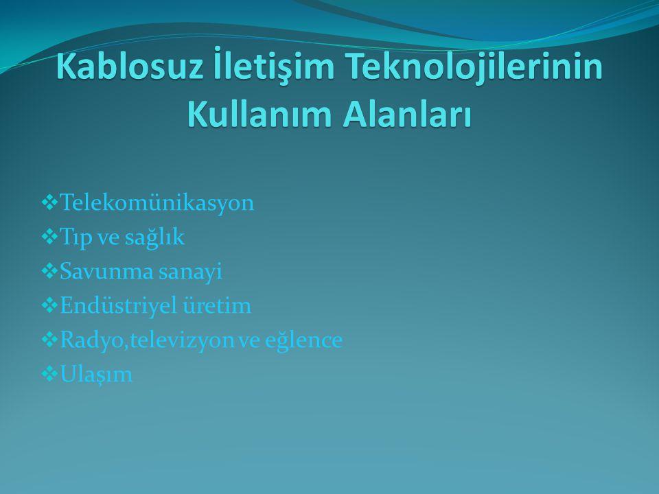 Kablosuz İletişim Teknolojilerinin Kullanım Alanları
