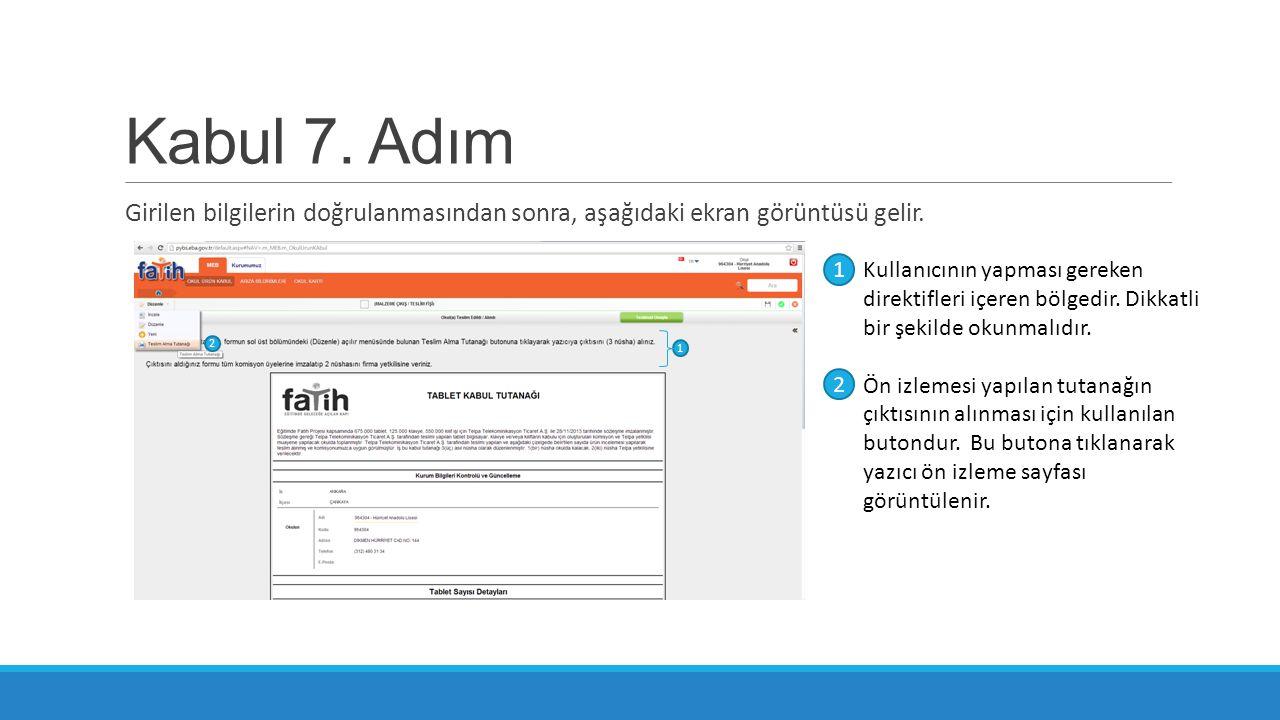 Kabul 7. Adım Girilen bilgilerin doğrulanmasından sonra, aşağıdaki ekran görüntüsü gelir. 1.