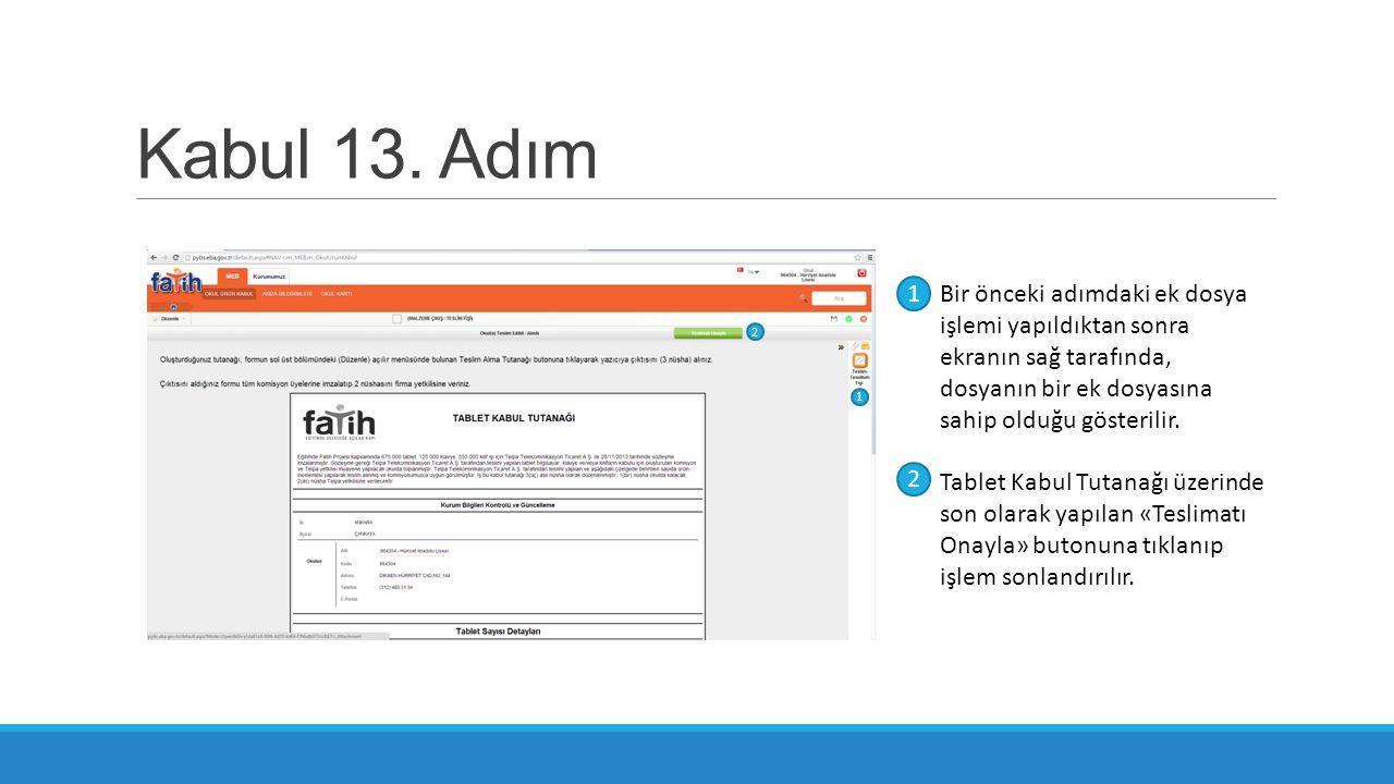 Kabul 13. Adım 1. Bir önceki adımdaki ek dosya işlemi yapıldıktan sonra ekranın sağ tarafında, dosyanın bir ek dosyasına sahip olduğu gösterilir.