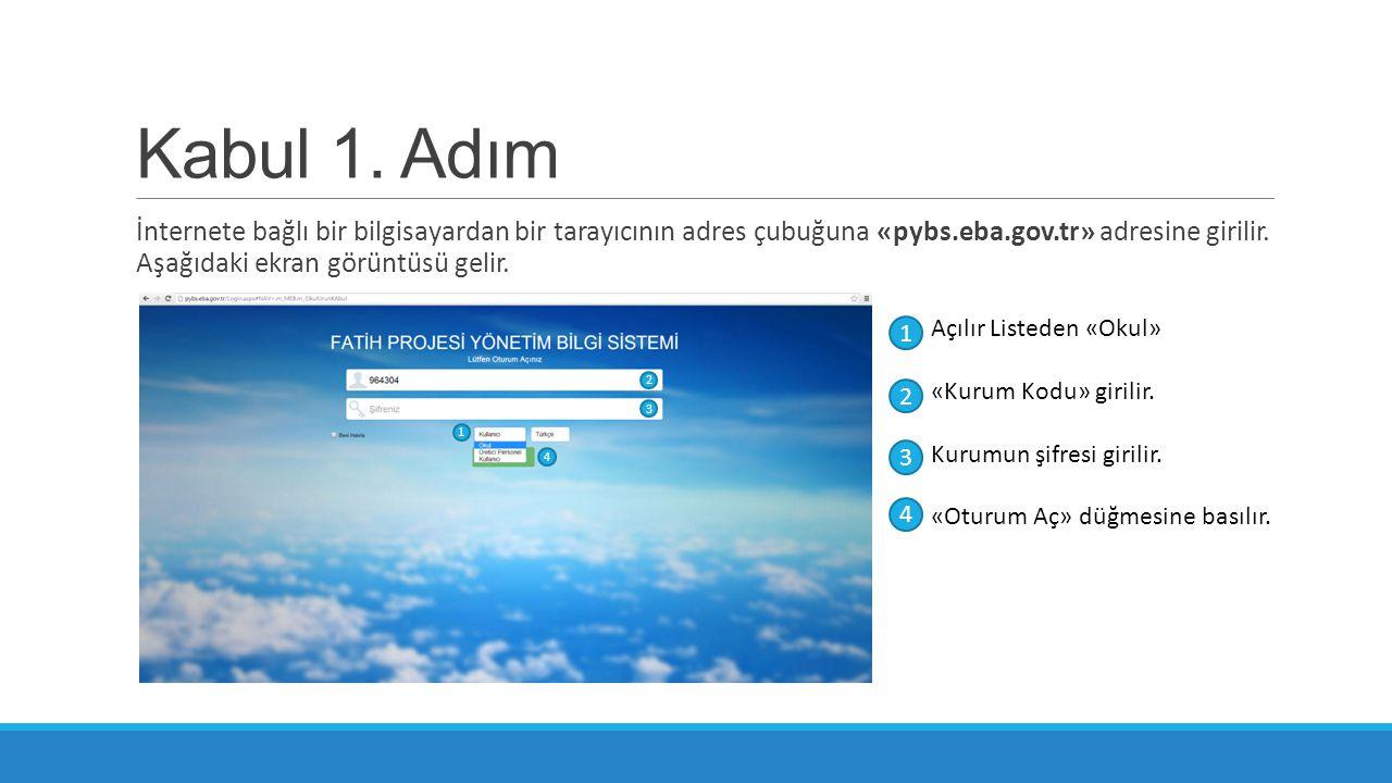 Kabul 1. Adım İnternete bağlı bir bilgisayardan bir tarayıcının adres çubuğuna «pybs.eba.gov.tr» adresine girilir. Aşağıdaki ekran görüntüsü gelir.