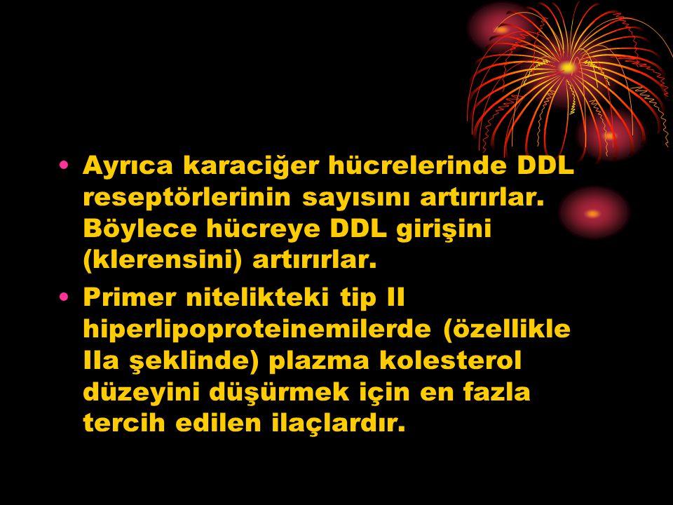 Ayrıca karaciğer hücrelerinde DDL reseptörlerinin sayısını artırırlar