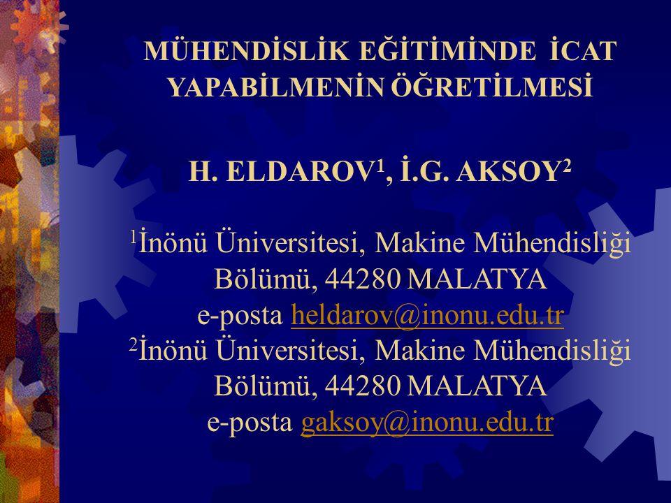 MÜHENDİSLİK EĞİTİMİNDE İCAT YAPABİLMENİN ÖĞRETİLMESİ H. ELDAROV1, İ. G