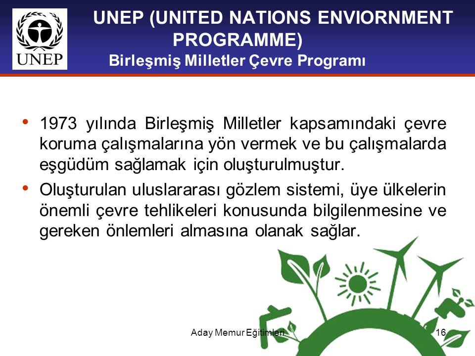 UNEP (UNITED NATIONS ENVIORNMENT PROGRAMME) Birleşmiş Milletler Çevre Programı