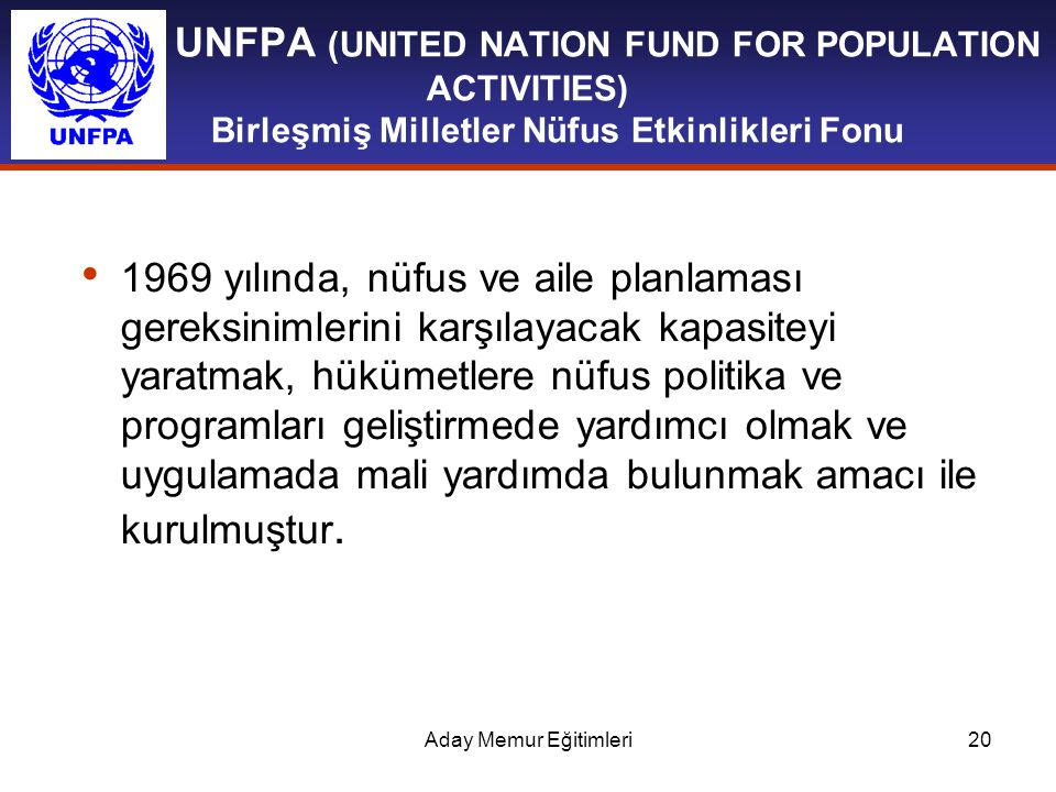 UNFPA (UNITED NATION FUND FOR POPULATION ACTIVITIES) Birleşmiş Milletler Nüfus Etkinlikleri Fonu