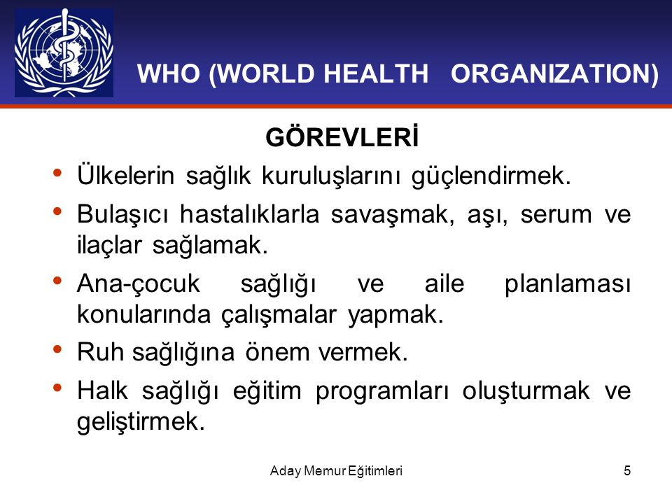 WHO (WORLD HEALTH ORGANIZATION)‏