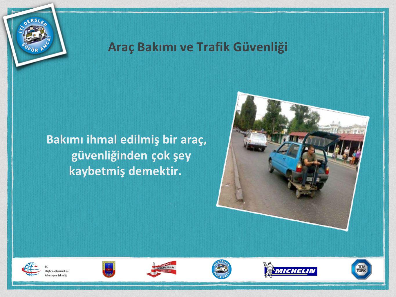Araç Bakımı ve Trafik Güvenliği