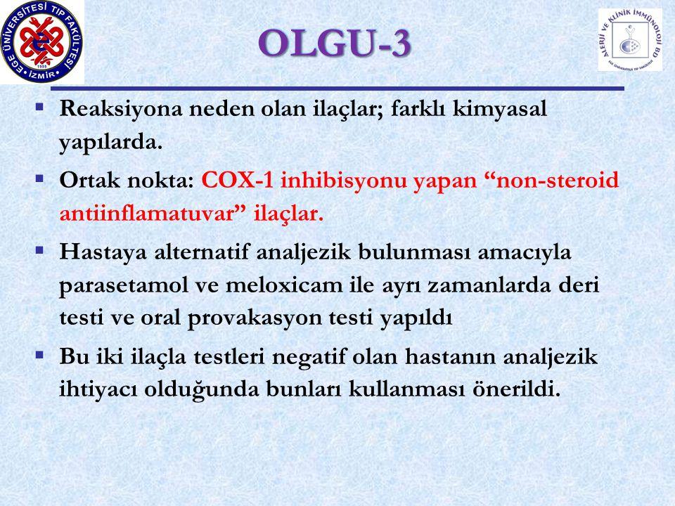 OLGU-3 Reaksiyona neden olan ilaçlar; farklı kimyasal yapılarda.
