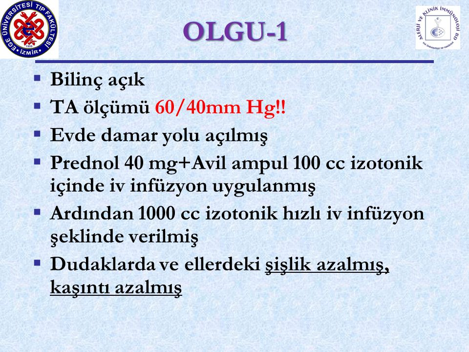 OLGU-1 Bilinç açık TA ölçümü 60/40mm Hg!! Evde damar yolu açılmış