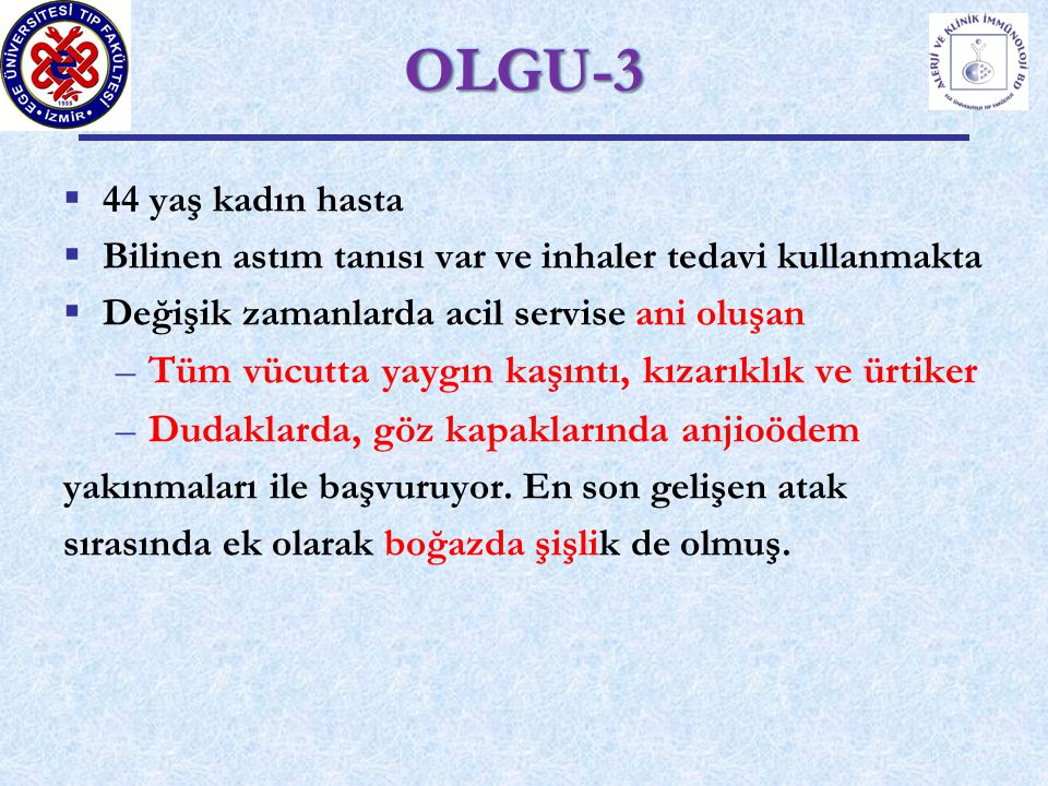 OLGU-3 Tüm vücutta yaygın kaşıntı, kızarıklık ve ürtiker