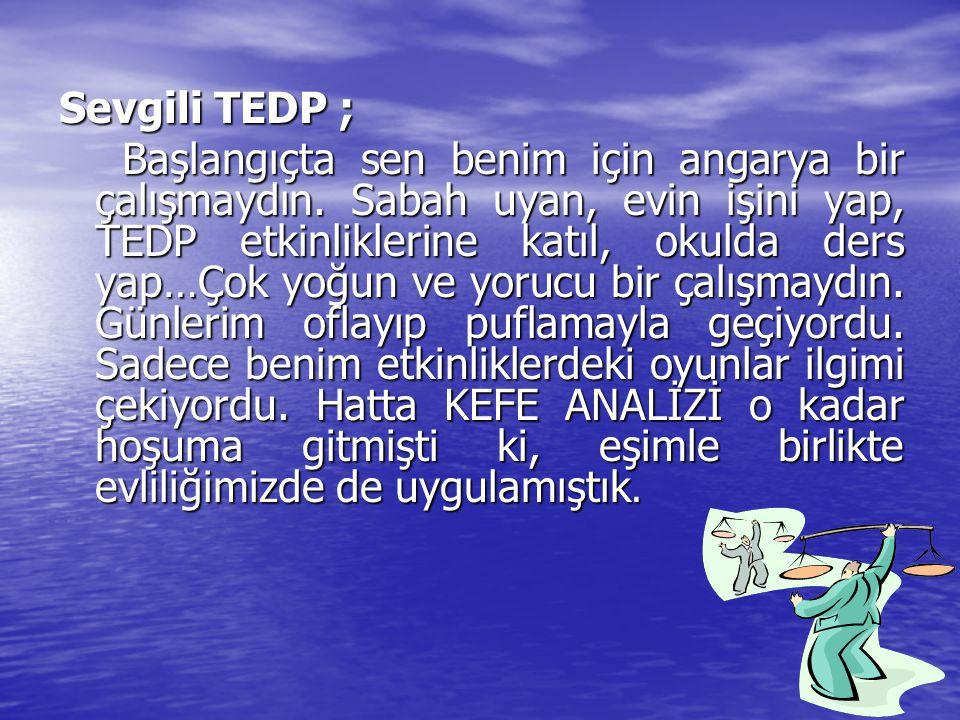Sevgili TEDP ;