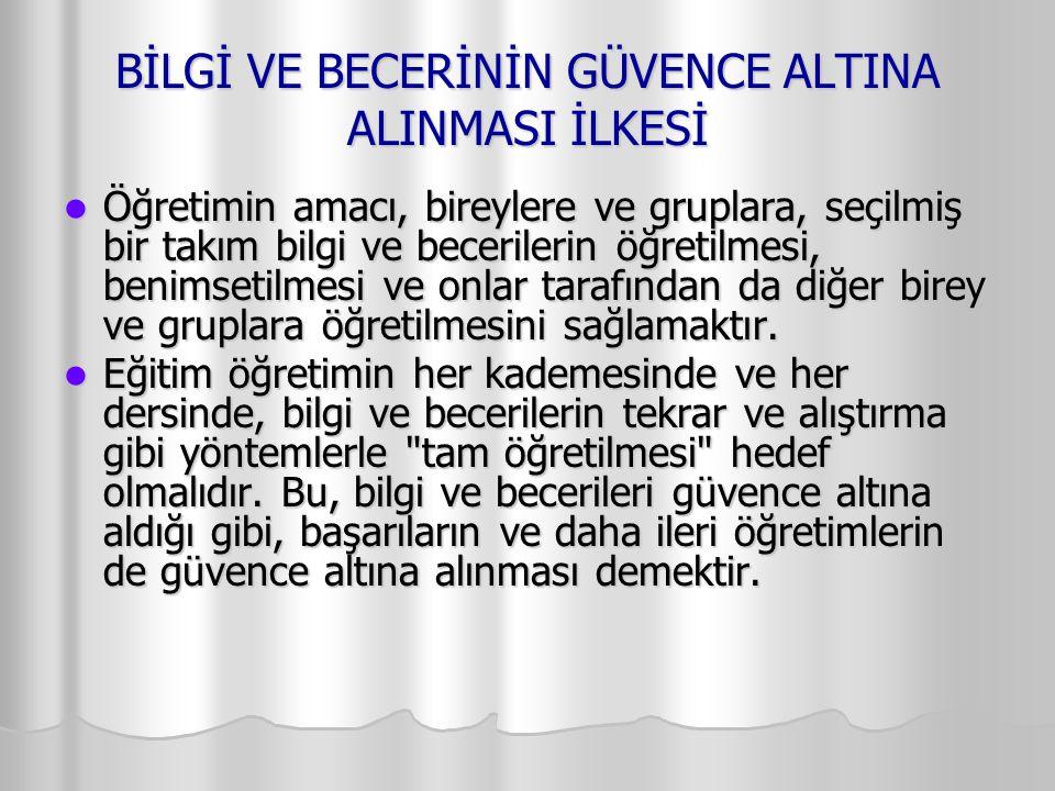BİLGİ VE BECERİNİN GÜVENCE ALTINA ALINMASI İLKESİ