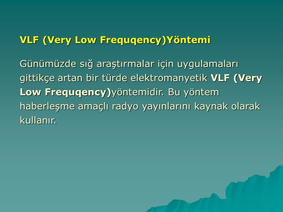 VLF (Very Low Frequqency)Yöntemi