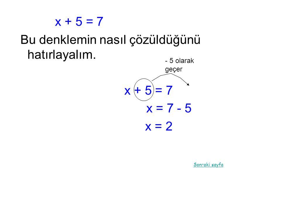 Bu denklemin nasıl çözüldüğünü hatırlayalım.