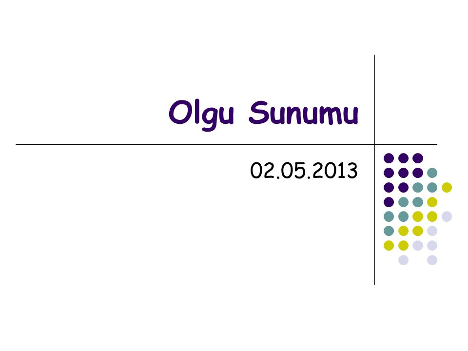 Olgu Sunumu 02.05.2013