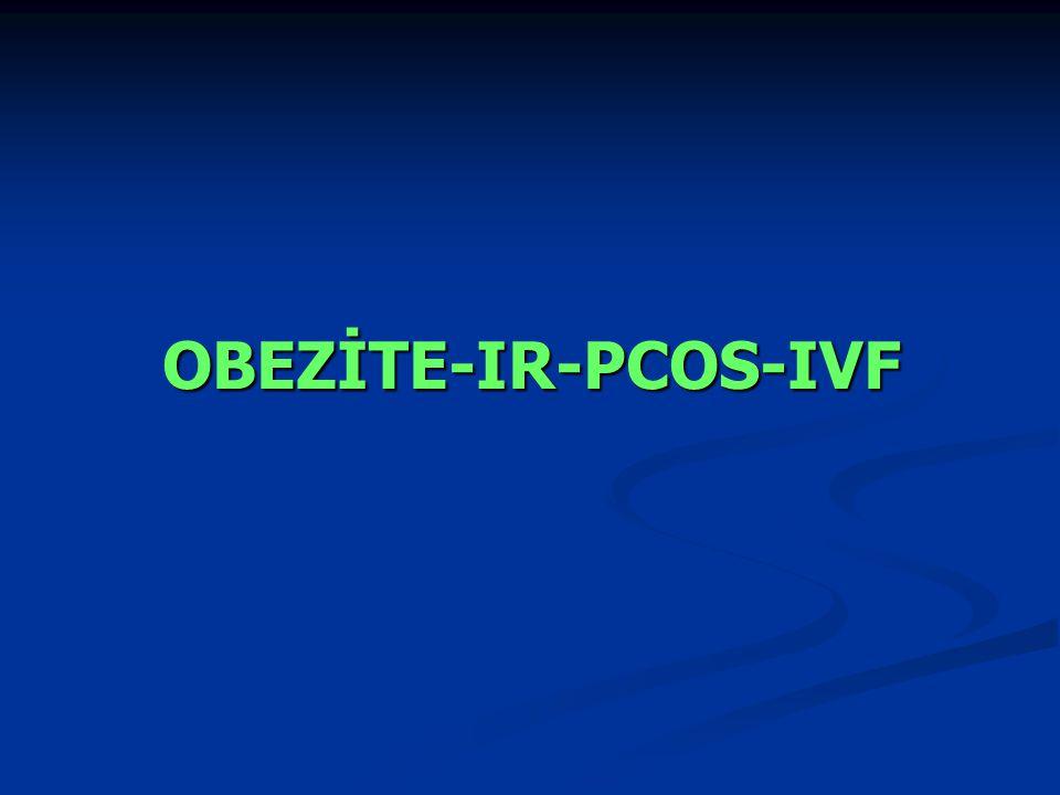 OBEZİTE-IR-PCOS-IVF