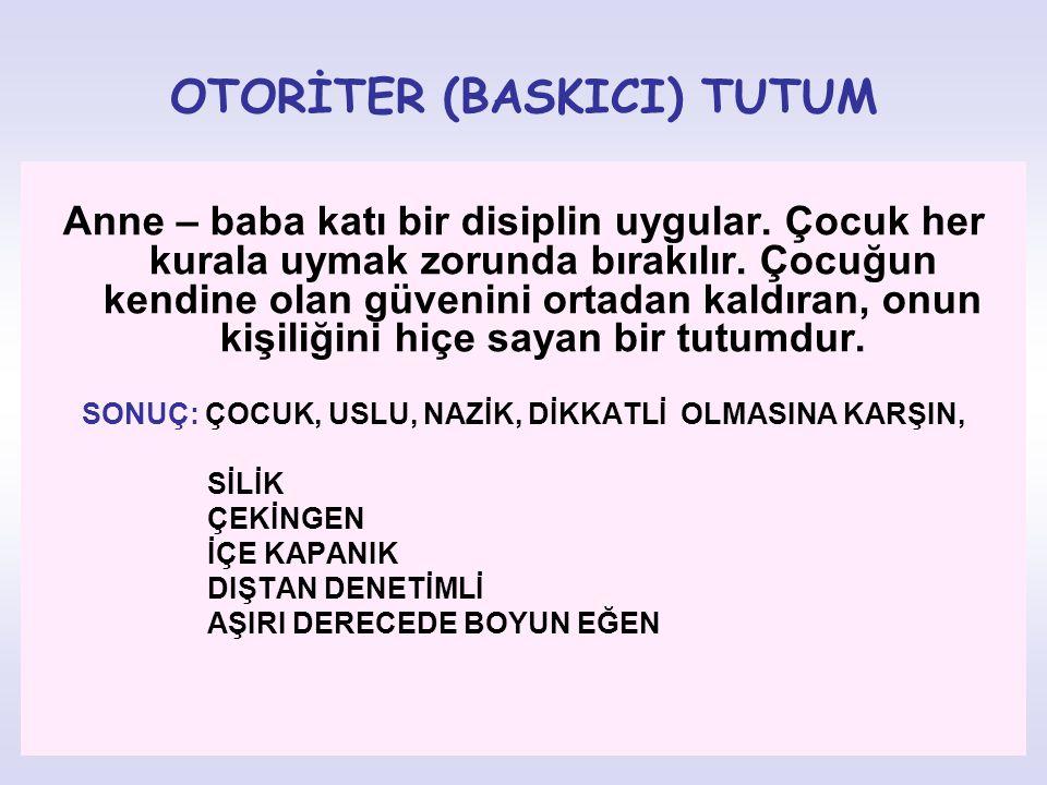 OTORİTER (BASKICI) TUTUM