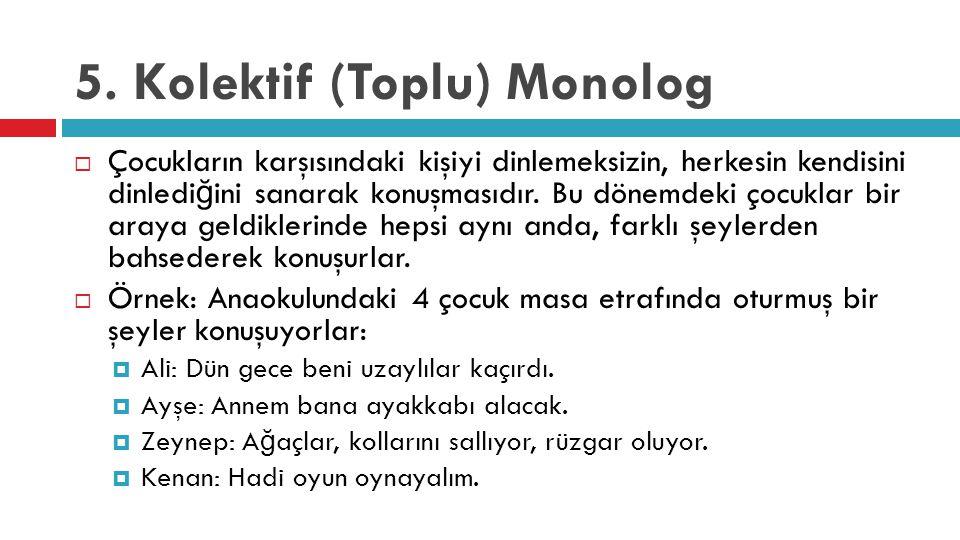5. Kolektif (Toplu) Monolog
