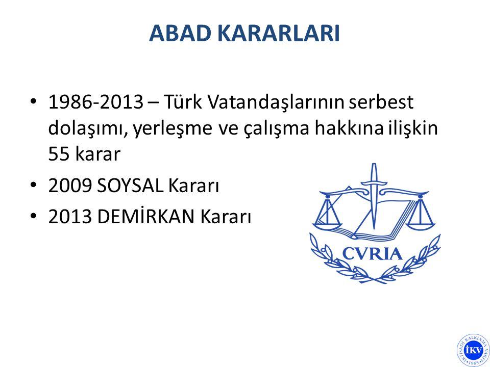 ABAD KARARLARI 1986-2013 – Türk Vatandaşlarının serbest dolaşımı, yerleşme ve çalışma hakkına ilişkin 55 karar.