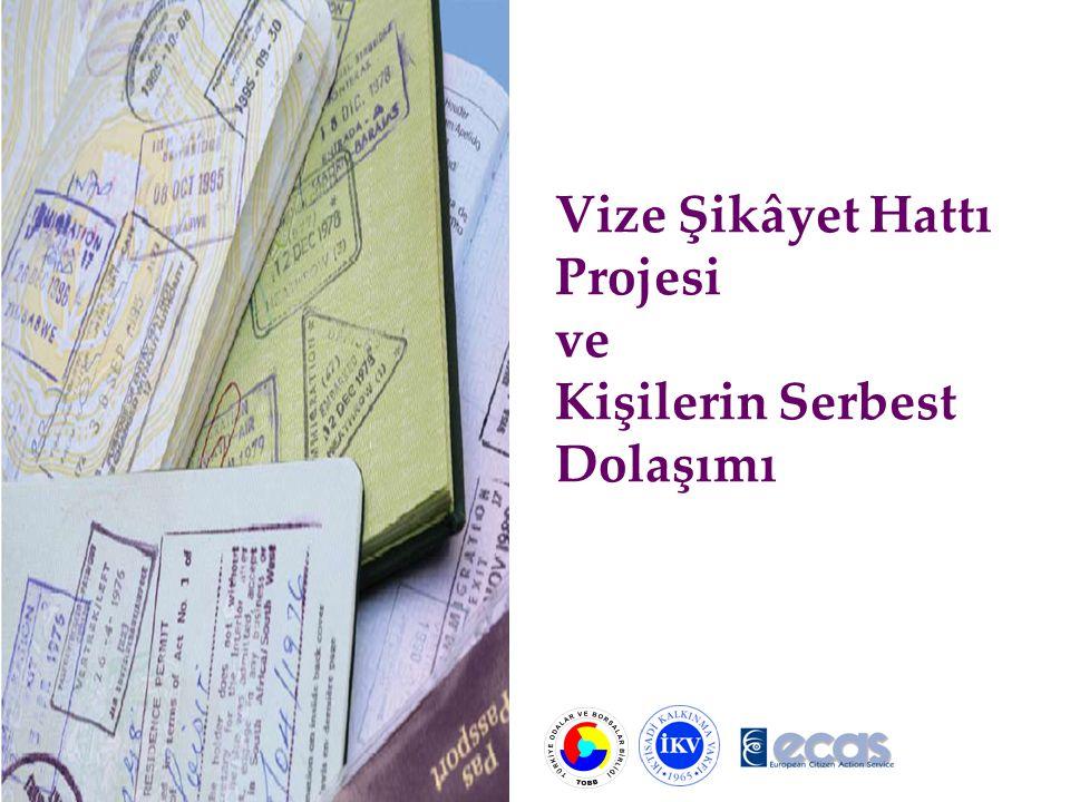 Vize Şikâyet Hattı Projesi ve Kişilerin Serbest Dolaşımı