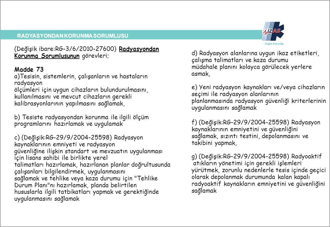 a)Tesisin, sistemlerin, çalışanların ve hastaların radyasyon