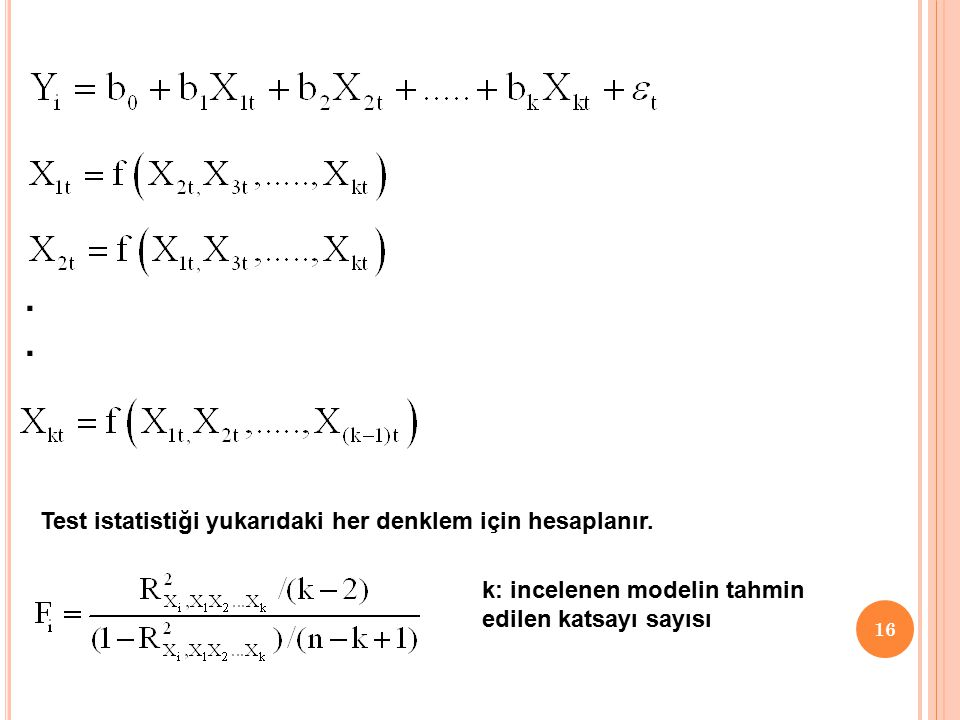 . Test istatistiği yukarıdaki her denklem için hesaplanır.
