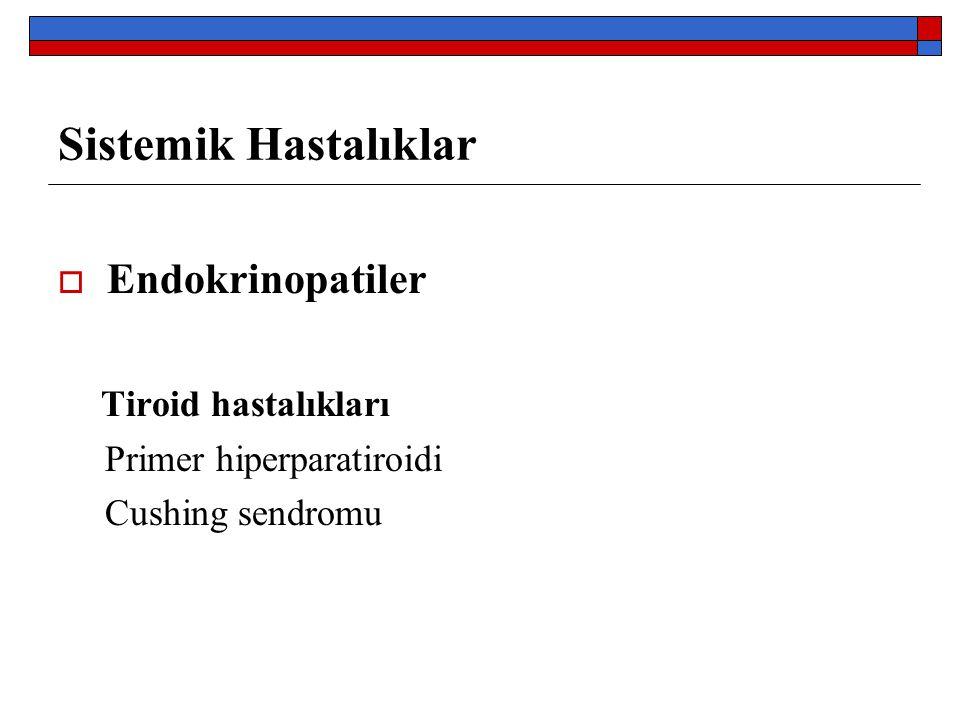 Sistemik Hastalıklar Endokrinopatiler Tiroid hastalıkları