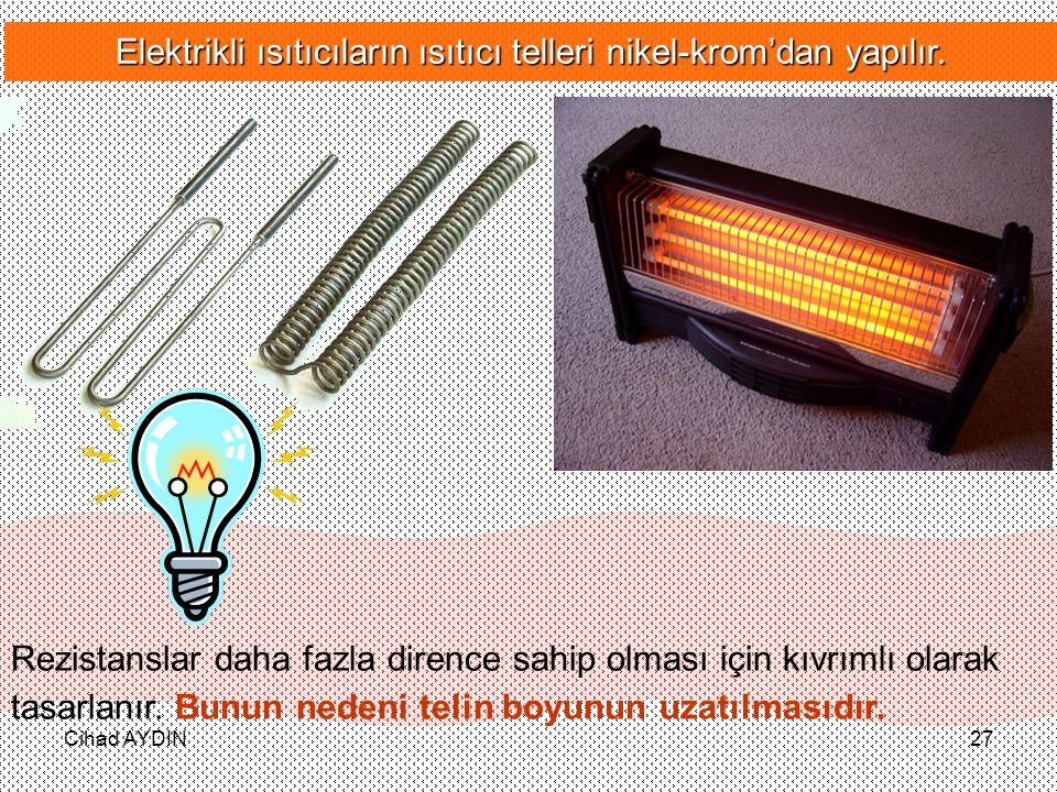 Elektrikli ısıtıcıların ısıtıcı telleri nikel-krom'dan yapılır.
