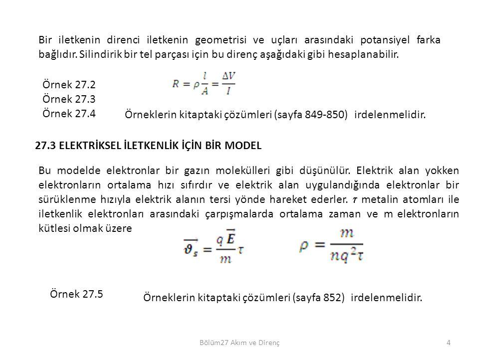 Örneklerin kitaptaki çözümleri (sayfa 849-850) irdelenmelidir.