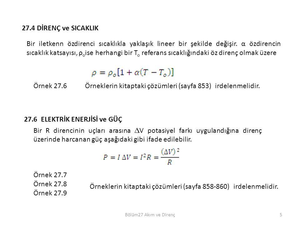 Örneklerin kitaptaki çözümleri (sayfa 853) irdelenmelidir.
