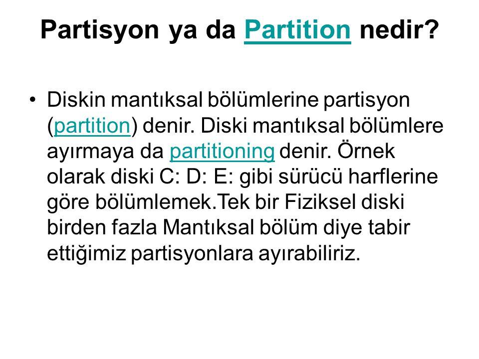 Partisyon ya da Partition nedir