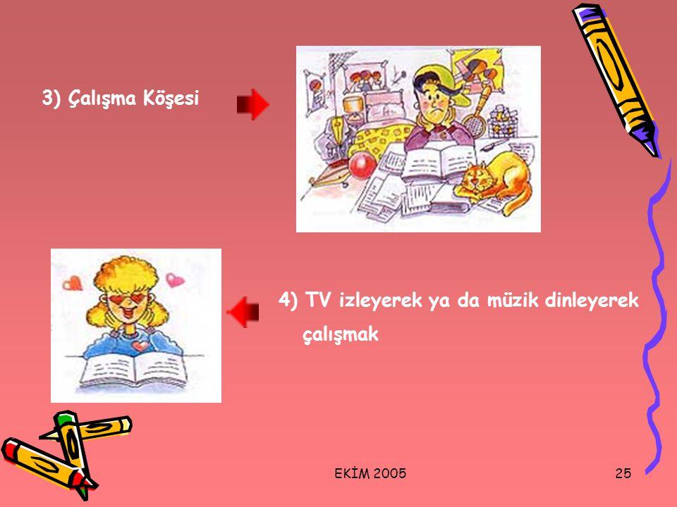 4) TV izleyerek ya da müzik dinleyerek çalışmak