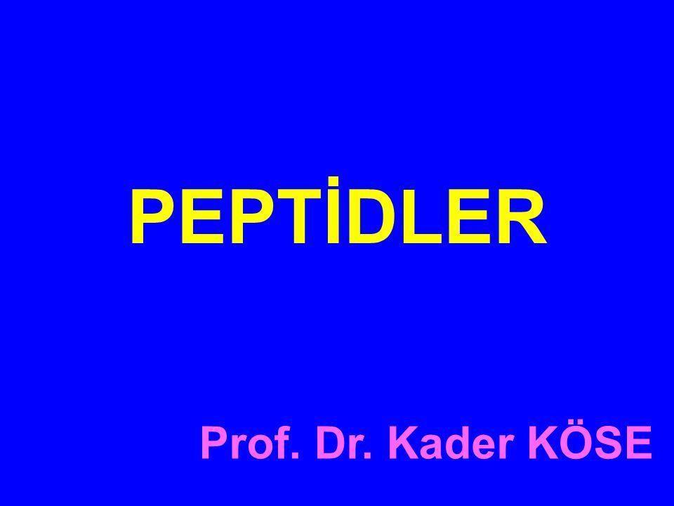 PEPTİDLER Prof. Dr. Kader KÖSE