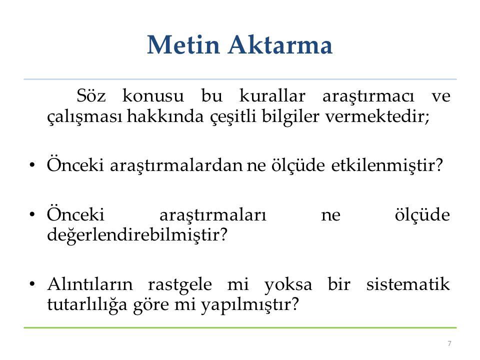 Metin Aktarma Söz konusu bu kurallar araştırmacı ve çalışması hakkında çeşitli bilgiler vermektedir;