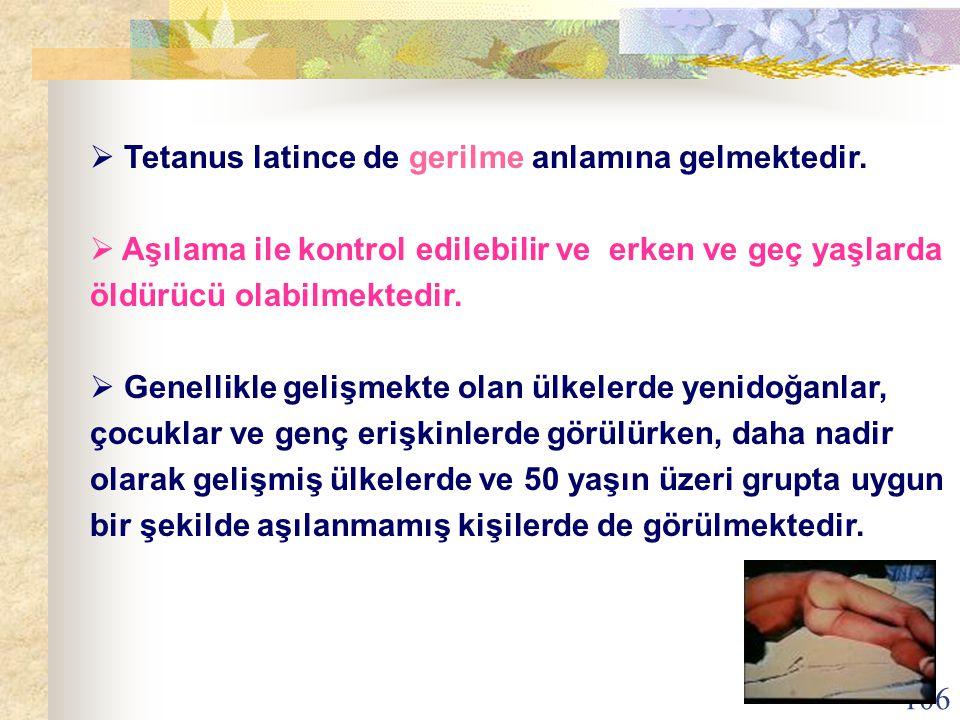 Tetanus latince de gerilme anlamına gelmektedir.