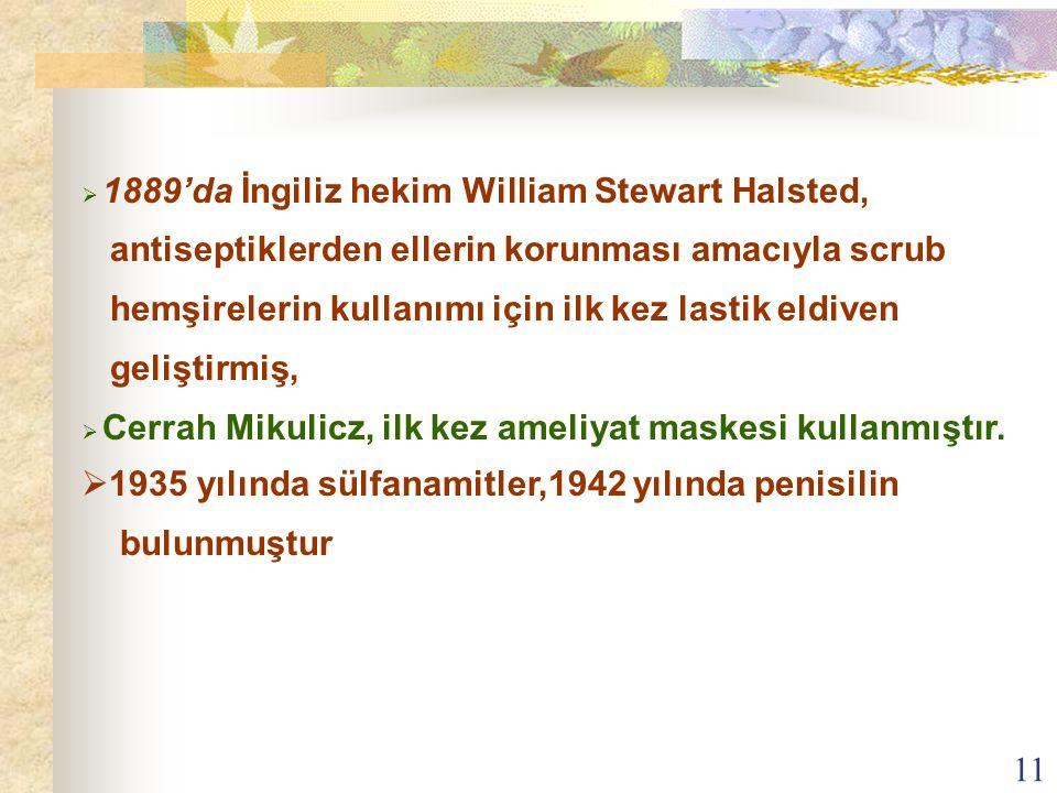 1889'da İngiliz hekim William Stewart Halsted,