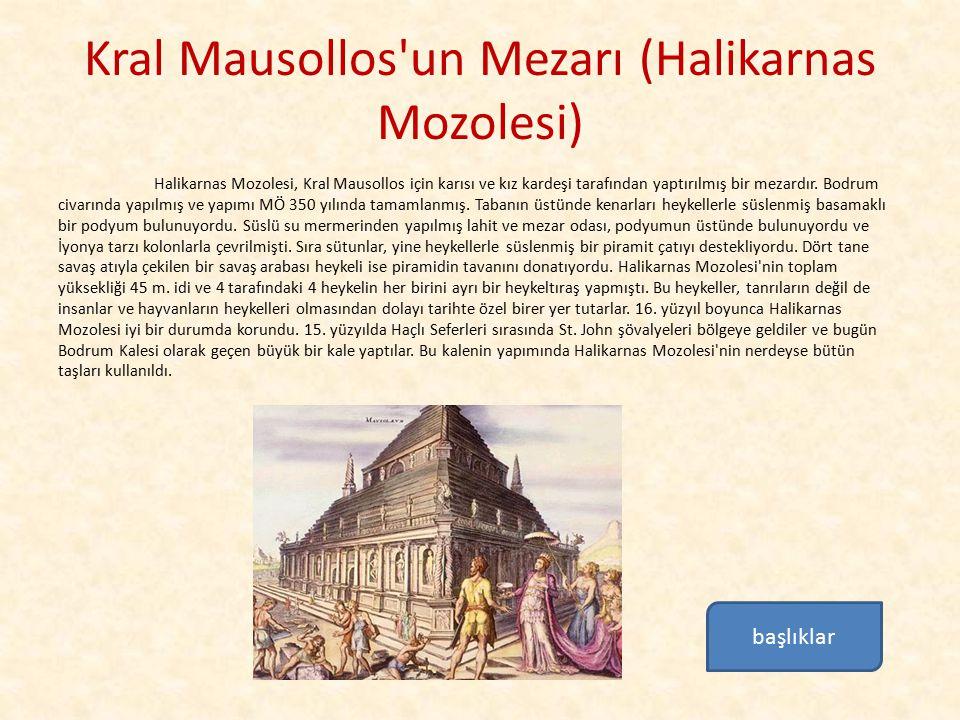 Kral Mausollos un Mezarı (Halikarnas Mozolesi)