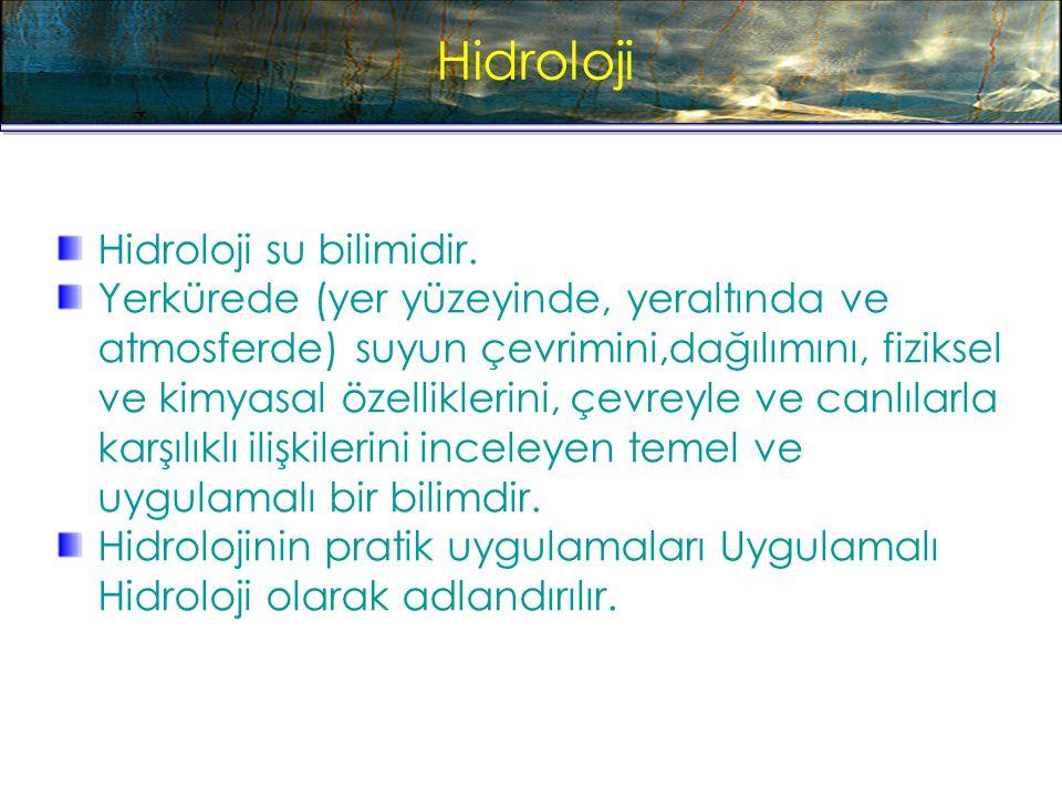 Hidroloji Hidroloji su bilimidir.