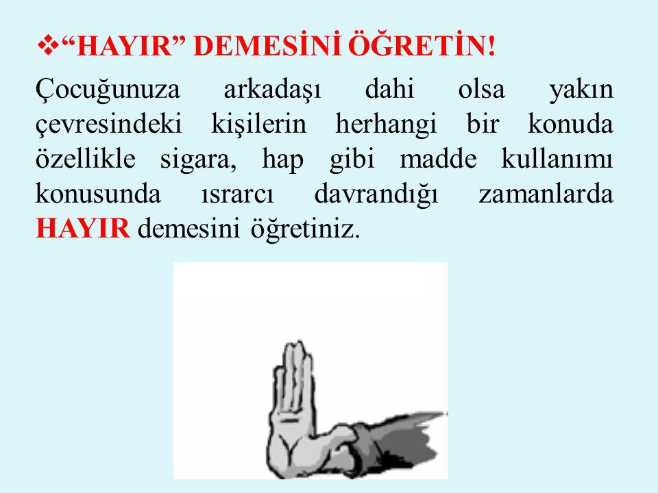 HAYIR DEMESİNİ ÖĞRETİN!