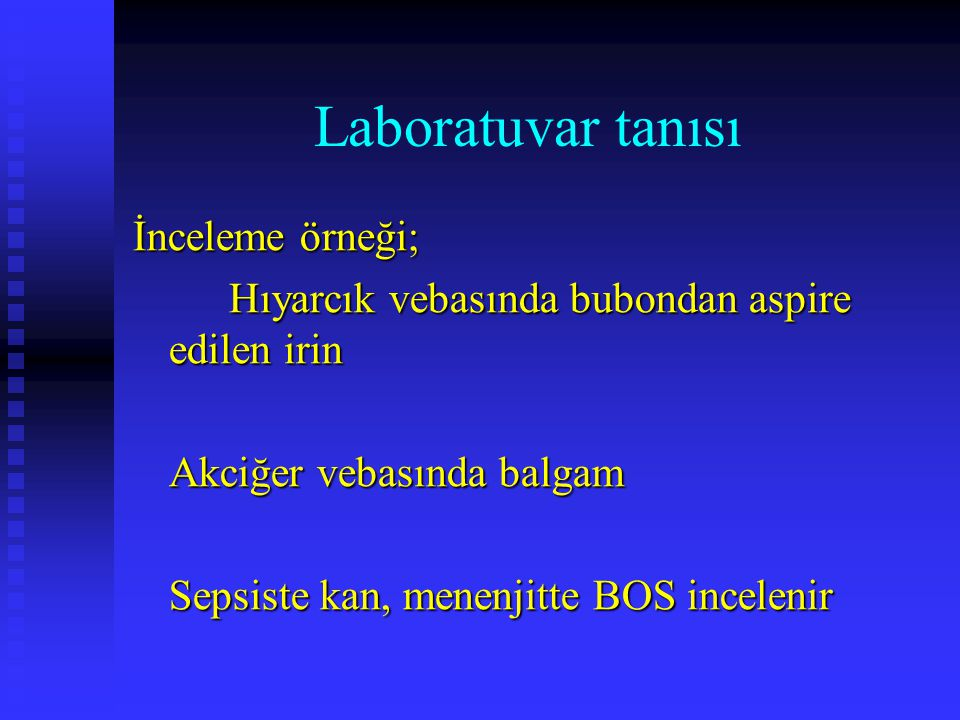 Laboratuvar tanısı İnceleme örneği;