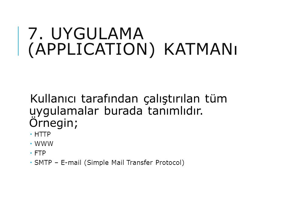 7. Uygulama (Application) Katmanı
