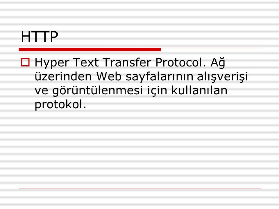HTTP Hyper Text Transfer Protocol.