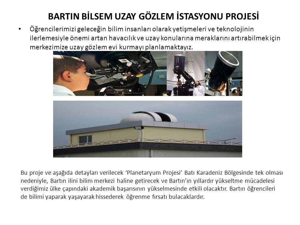 BARTIN BİLSEM UZAY GÖZLEM İSTASYONU PROJESİ