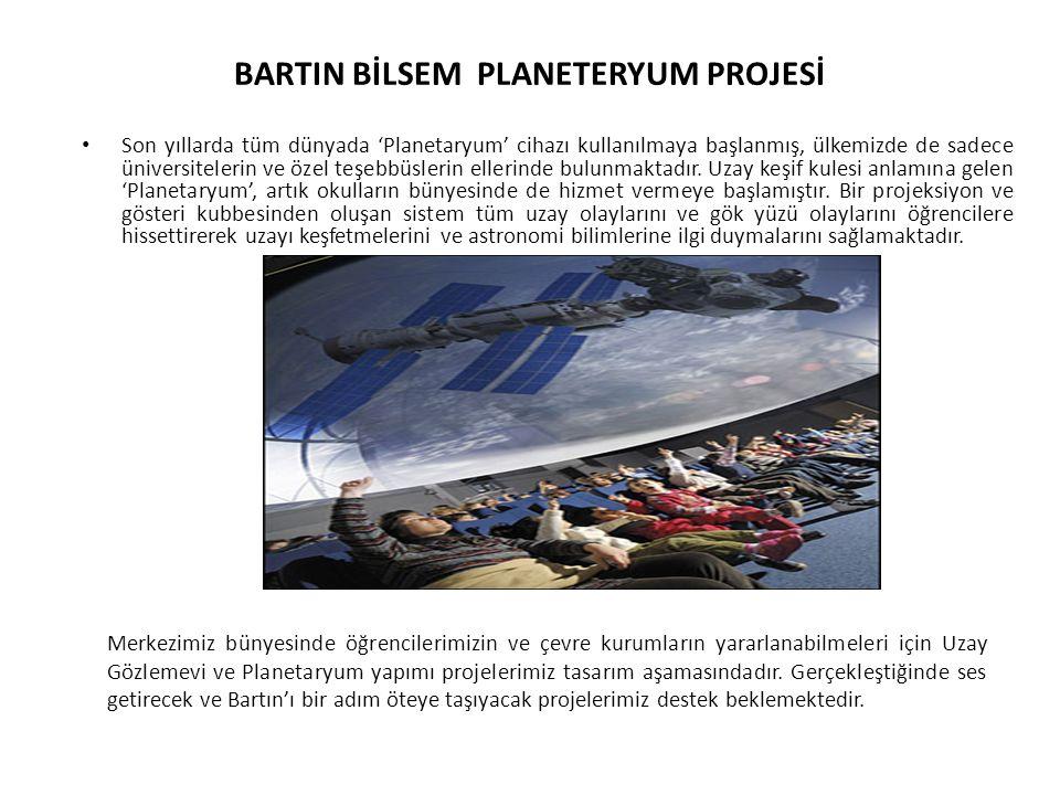 BARTIN BİLSEM PLANETERYUM PROJESİ