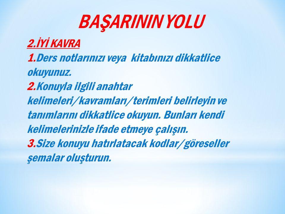 BAŞARININ YOLU 2.İYİ KAVRA